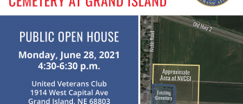 Nebraska Veterans Cemetery at Grand Island tile Image. Public Open House Monday June 28 2021 from 4:30 to 6:30 p.m. Graphic shows the planned expansion of the veterans cemetery.